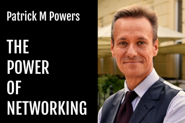 Patrick M Powers - The Power of Networking podcast interview feature