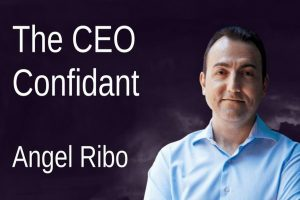Angel Ribo The Ceo Confidant