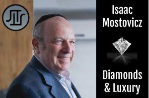 Isaac Mostovicz : Diamonds & Luxury Podcast Interview