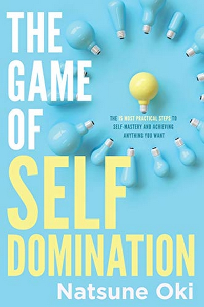 The Game of Self Domination by Natsune Oki