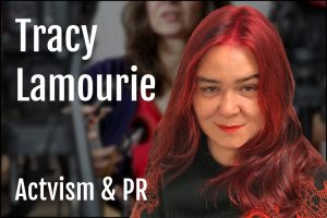 Tracy Lamourie Activism & PR on Life Passion & Business