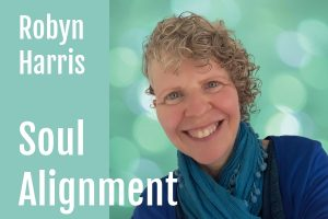 Robyn Harris : Soul Alignment podcast interview