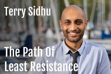 Terry Sidhu : The Path of Least Resistance Life Passion & Business Podcast feature