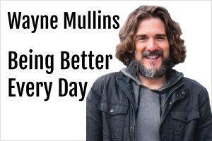 Wayne Mullins on Life Passion & Business Podcast