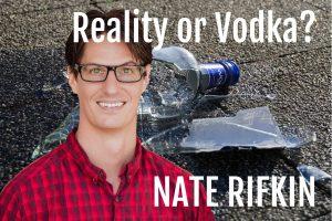 Nate Rifkin Reality or Vodka Podcast conversation