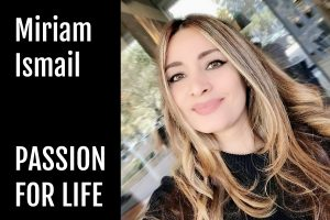 Miriam Ismail - Passion For Life podcast interview feature on Life Passion & Business